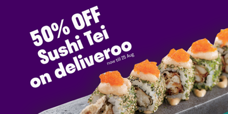 Deliveroo Singapore Enjoy 50% Off Sushi Tei Orders Promotion ends 25 Aug 2019 | Why Not Deals 1 & Promotions