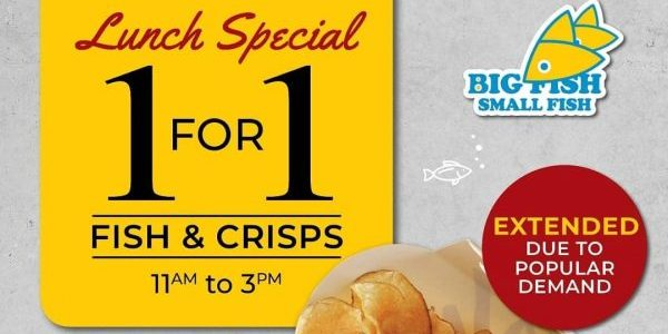 Big Fish Small Fish Singapore Lunch Special 1 for 1 Fish & Crisps Promotion Extended to 30 Sep 2019 | Why Not Deals 1 & Promotions