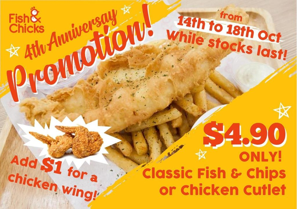 Fish & Chicks Singapore 4th Anniversary $4.90 Fish & Chips and Chicken Cutlet Promotion 14-18 Oct 2019   Why Not Deals