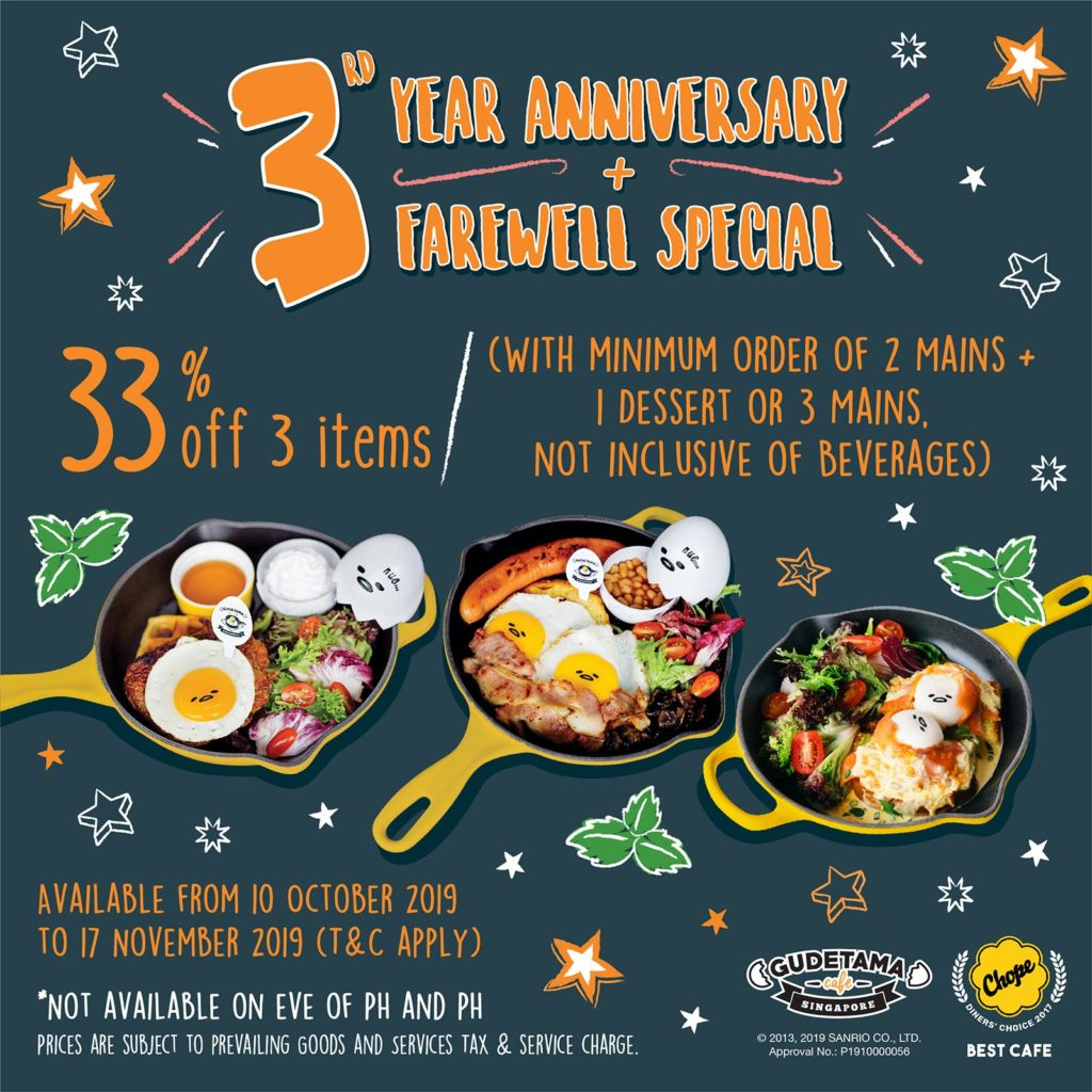 Gudetama Café Singapore 3rd Anniversary & Farewell Special 33% Off Promotion 10 Oct - 17 Nov 2019   Why Not Deals
