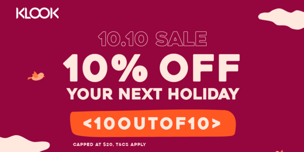 Klook Singapore 10.10 Sale 10% Off Purchases Promotion only on 10 Oct 2019 | Why Not Deals 1 & Promotions