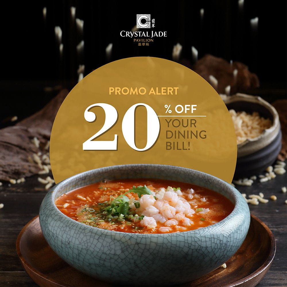 Crystal Jade Singapore 20% Off Dining Bill at Crystal Jade Pavilion Promotion ends 30 Dec 2019 | Why Not Deals