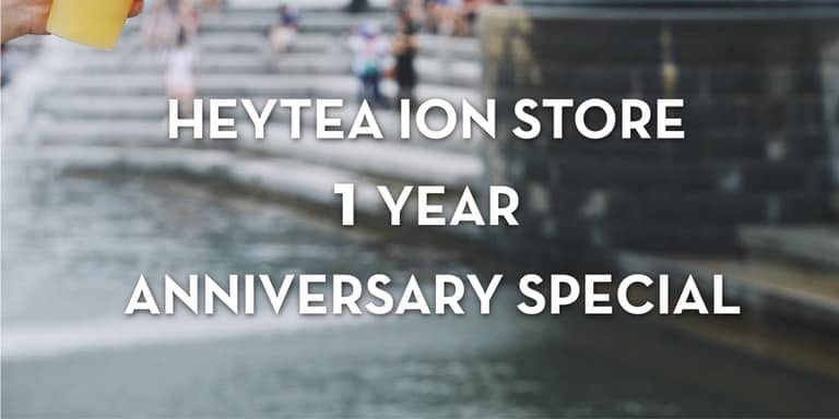 HEYTEA Singapore 1st Anniversary Buy 1 FREE 1 Promotion 10 Nov 2019 | Why Not Deals 2 & Promotions
