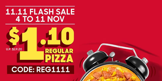 Pizza Hut Singapore 11.11 Singles' Day $1.10 Regular Pizza Flash Sale Promotion 4-11 Nov 2019 | Why Not Deals 1 & Promotions