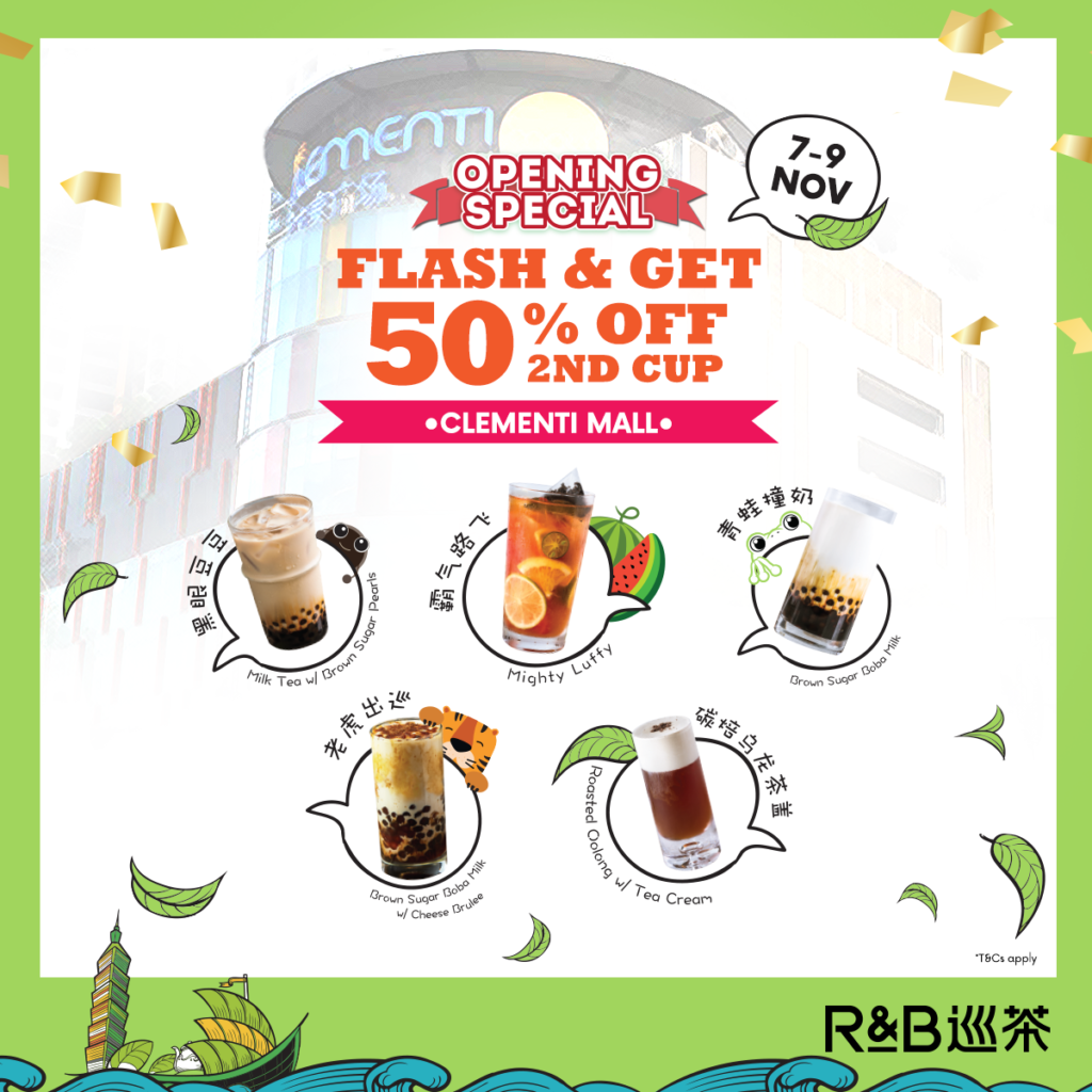 R&B Tea Singapore Flash & Get 50% Off 2nd Cup Clementi Mall Opening Special Promotion 7-9 Nov 2019 | Why Not Deals