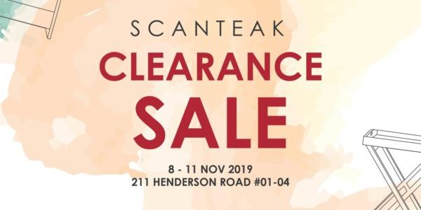 Scanteak Singapore is having a Clearance Sale Up to 60% Off Promotion 8-11 Nov 2019 | Why Not Deals & Promotions