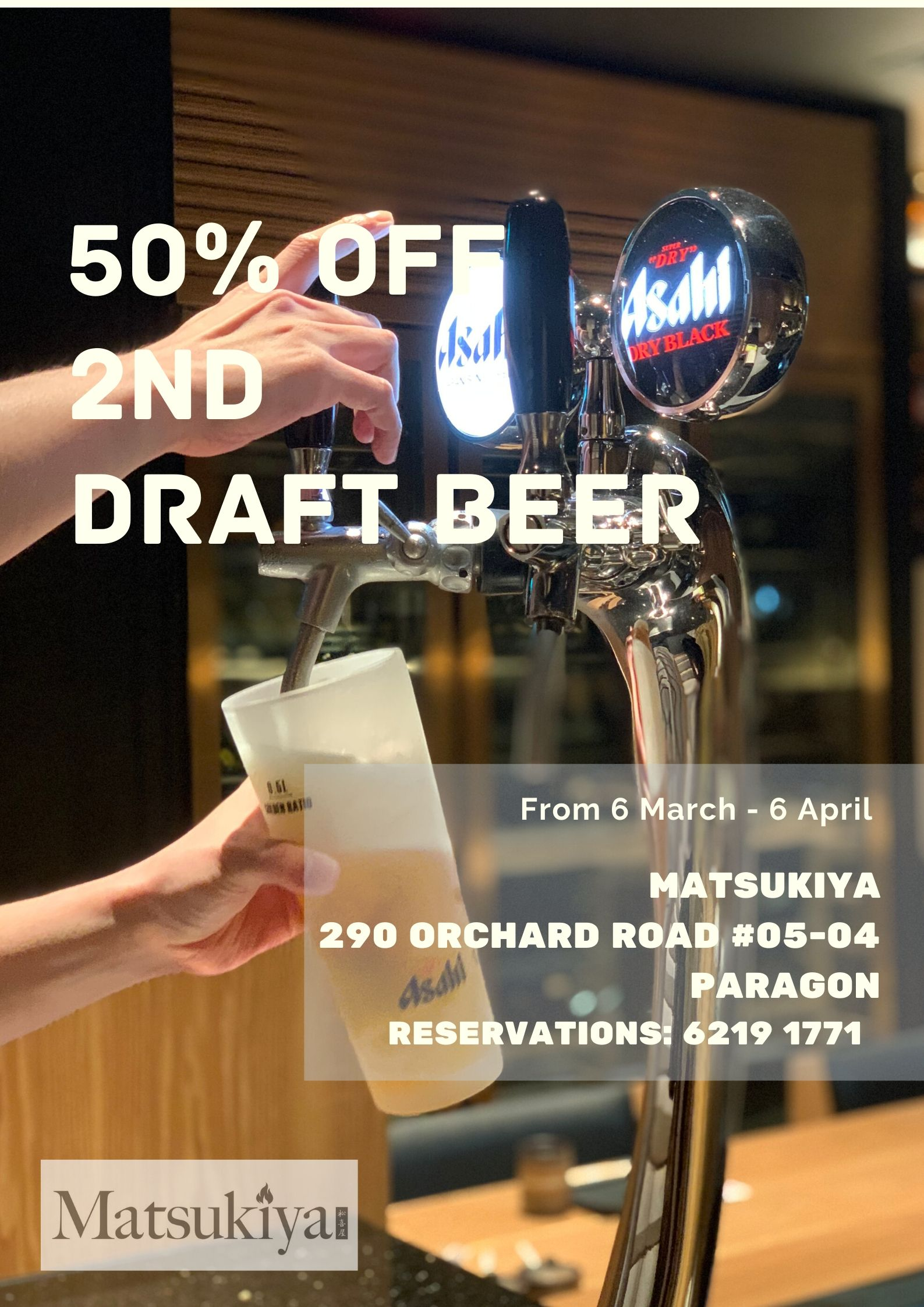 [Promotion] 50% off 2nd draft beer from 6 March - 6 April 2020 at Matsukiya!   Why Not Deals & Promotions