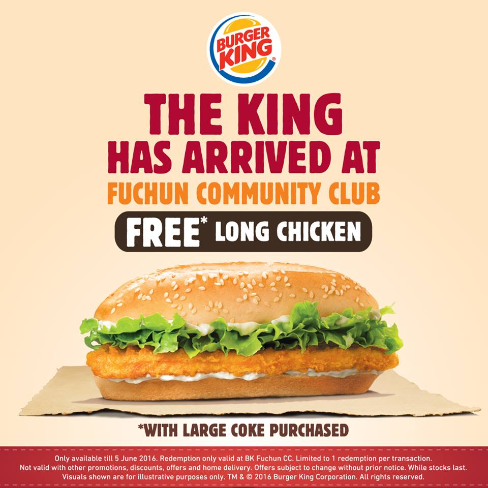 Burger King FREE Long Chicken at Fuchun CC ends 5 Jun 2016