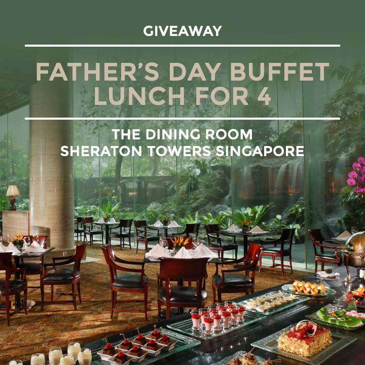 Chope SG Giveaway Father's Day Buffet Lunch for 4 ends 9 Jun 2016