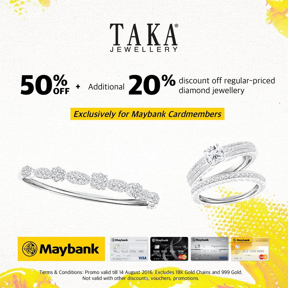 TAKA Jewellery SG GSS Maybank Card Promotion ends 14 Aug 2016