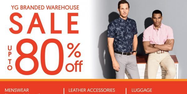 YG Branded Warehouse Sale Up to 80% Off Promotion 7-17 Mar 2019