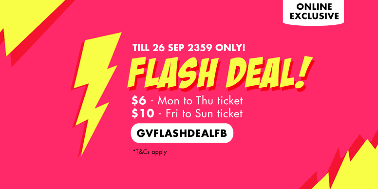 Golden Village Singapore 32 Hour Flash Deal $6 Weekdays & $10 Weekend Tickets Promotion 25-26 Sep 2019
