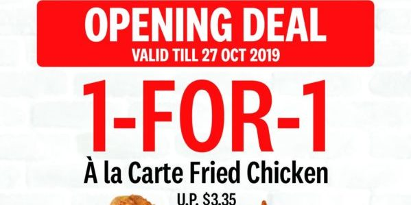 KFC Singapore New Outlet Opening @ PLQ Mall 1-for-1 A la Carte Fried Chicken Promotion ends 27 Oct 2019