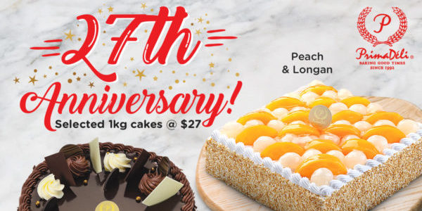 PrimaDeli Singapore 27th Anniversary Selected 1kg Cakes @ $27 Promotion ends 10 Oct 2019