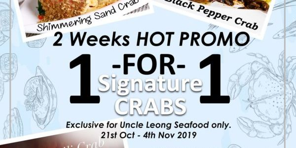 Uncle Leong Seafood Singapore 1-for-1 Signature Crabs Promotion 21 Oct – 4 Nov 2019