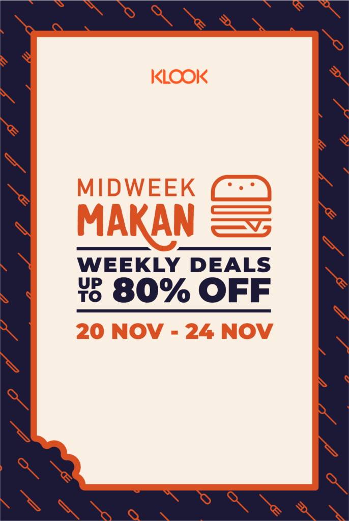 Klook Singapore Midweek Makan Weekly Deals Up to 80% Off Promotion 20-24 Nov 2019 | Why Not Deals