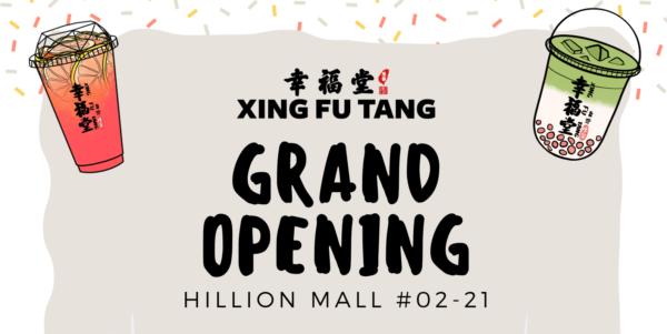 Xing Fu Tang SG Buy 1 GET 1 FREE for 1st 100 Customers Hillion Mall Outlet Opening Promotion 30 Nov – 1 Dec 2019