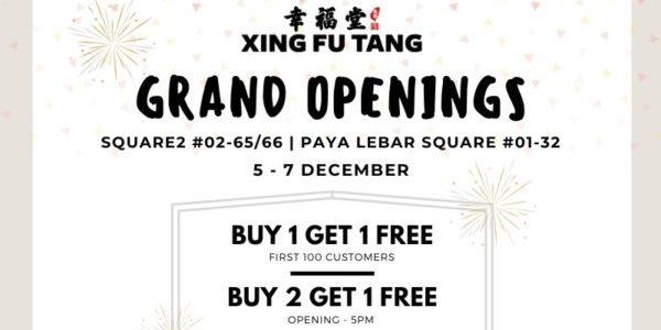 Xing Fu Tang SG Buy 1 Get 1 FREE & Buy 2 Get 1 FREE Grand Opening Promotions 5-7 Dec 2019