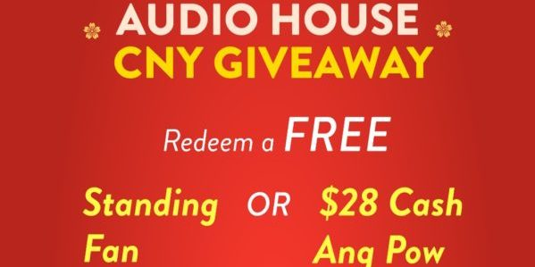 Audio House Gives Free $28 Cash Ang Pows or Free Standing Fan this CNY