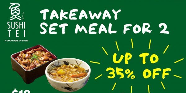 UP to 35% OFF! Sushi Tei's new Takeaway Set Menu for 2 starting from 22 April!
