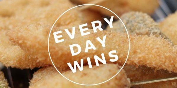 Everyday Wins with Kushikatsu Tanaka!