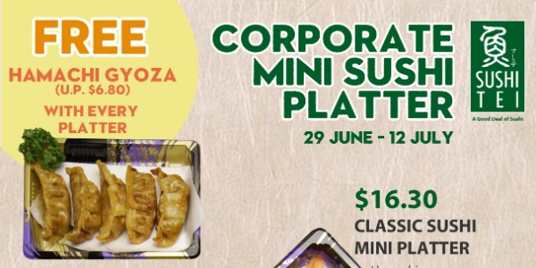 Get a Free set of Hamachi Gyoza when you order Sushi Tei's Brand New Corporate Mini Sushi Platter