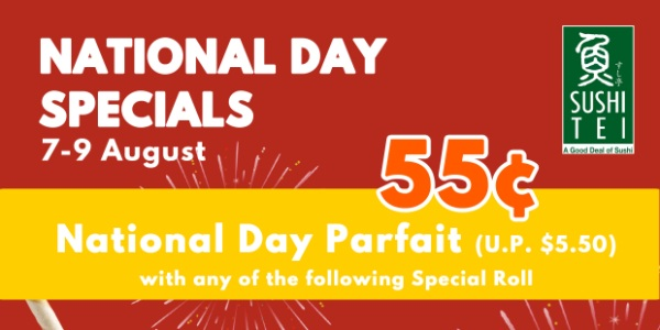 55 Cents National Day Parfait with purchase of your favourite special roll at Sushi Tei 7-9 Aug 2020