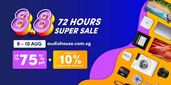 [Audio House 8.8 72 Hours Super Sale] Get Up Additional 10% OFF Storewide + Cashback This Weekend!