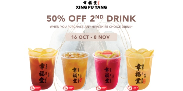 Xing Fu Tang Singapore 50% OFF 2ND DRINK WHEN YOU PURCHASE ANY HEALTHIER CHOICE DRINK