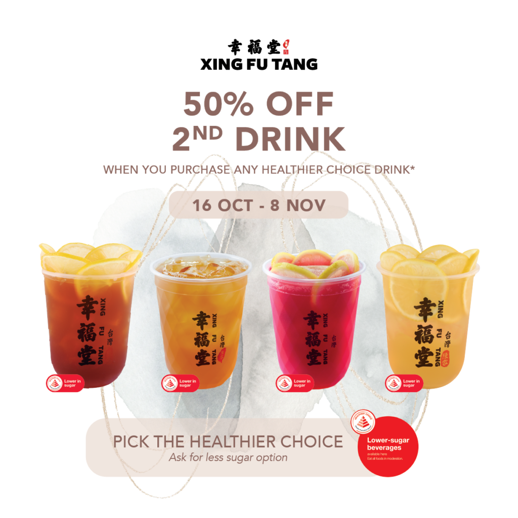 Xing Fu Tang Singapore 50% OFF 2ND DRINK WHEN YOU PURCHASE ANY HEALTHIER CHOICE DRINK | Why Not Deals