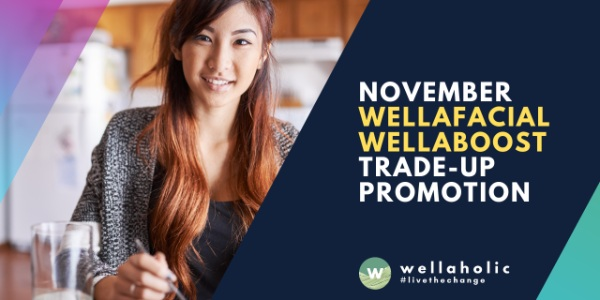 November WellaFacial & WellaBoost Trade-up Promo