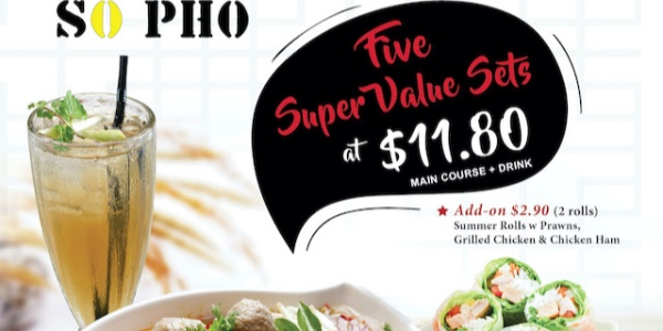 "So Pho is offering five super value sets at $11.80 just ""pho"" you from 29th October onwards!"