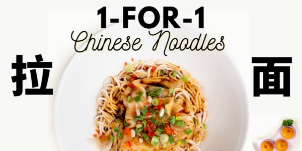 1 FOR 1 Chinese Noodles at Tang Lung Restaurant!