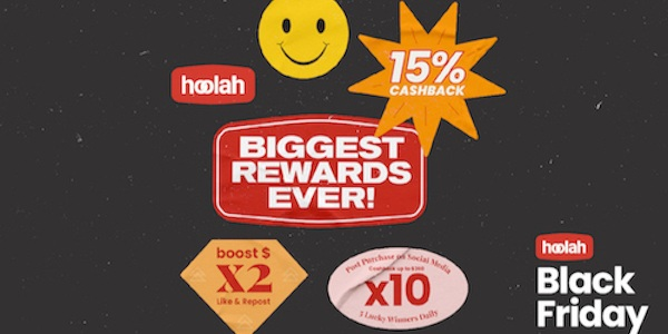hoolah PLOTS ITS BIGGEST PROMOTION TO DATE, WITH A CHANCE TO WIN UP TO 180% CASHBACK FOR  BLACK FRID