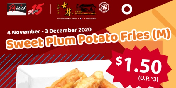 PAssion Card x Shihlin Taiwan Street Snacks: Enjoy 50% off  Sweet Plum Potato Fries (M) at $1.50!