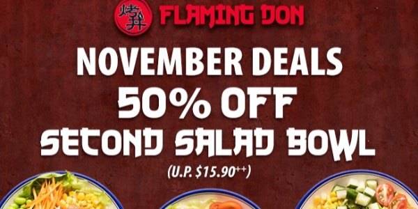 [Promotion] Flaming Don – 50% off Second Salad Bowl!