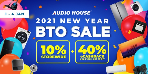 Audio House Celebrates 2021 New Year with Biggest BTO Sale Ever – Enjoy 10% Storewide + $40 eCashback