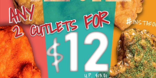 Buy any 2 Monga chicken cutlets for $12!