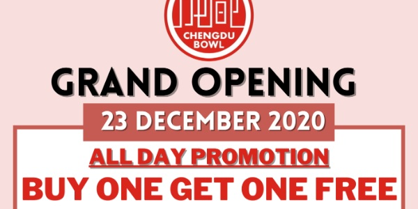 Buy one Get one Free at Chengdu Bowl Grand Opening on 23 Dec 2020