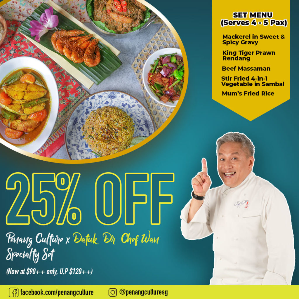 25% off Penang Culture x Malaysia's Most Renowned Celebrity Chef Datuk Chef Wan Specialty Dishes! | Why Not Deals 1