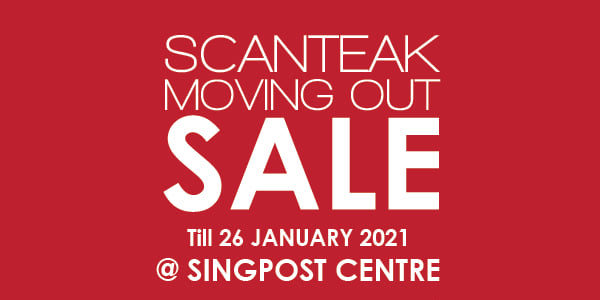 Scanteak Singapore Singpost Centre Outlet Moving Out Sale Up To 60% Off Promotion ends 26 Jan 2021