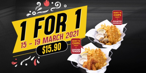 1 for 1 – Dory n Chips x Country Mushroom & Dory n Chips Chicken Tenders