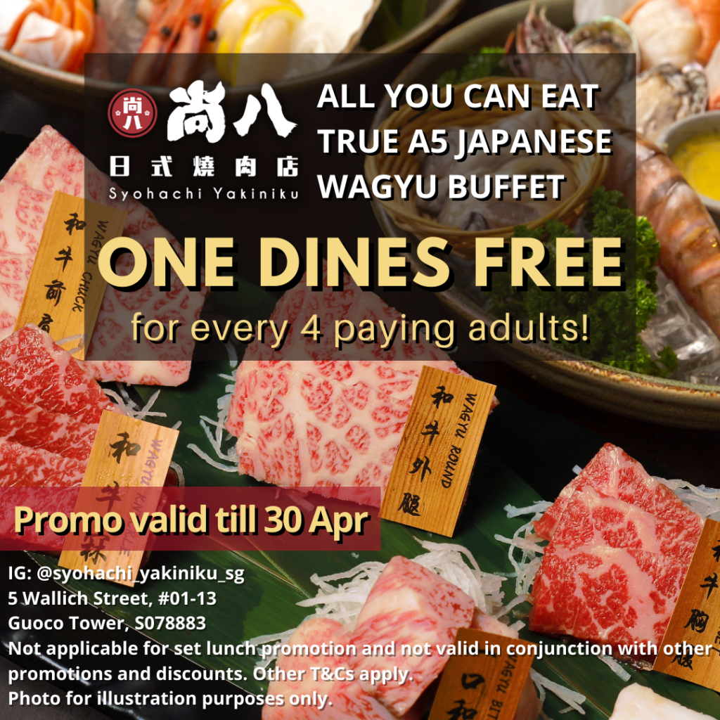 ONE DINES FREE for every 4 paying adults for all-you-can-eat A5 Wagyu Buffet at Syohachi Yakiniku | Why Not Deals 1