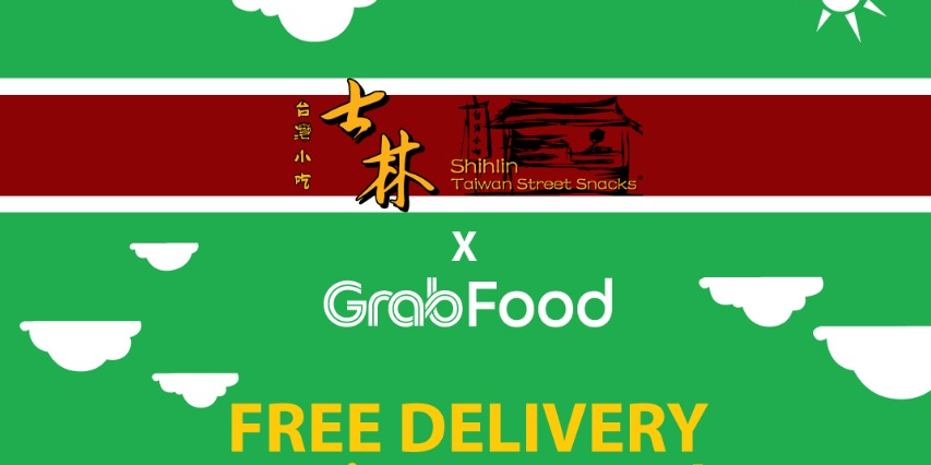 FREE GrabFood Delivery for Shihlin Taiwan Street Snacks