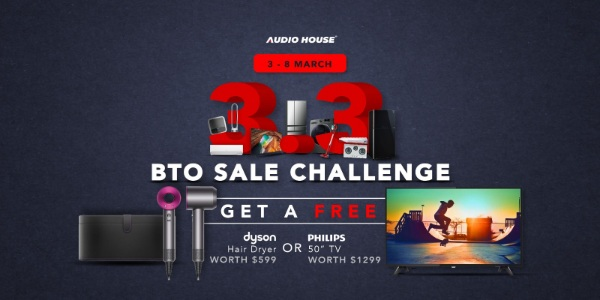 [Audio House 3.3 BTO Sale Challenge] Get FREE Dyson Hair Dryer $599 or Philips 50″ TV Worth $1,299!