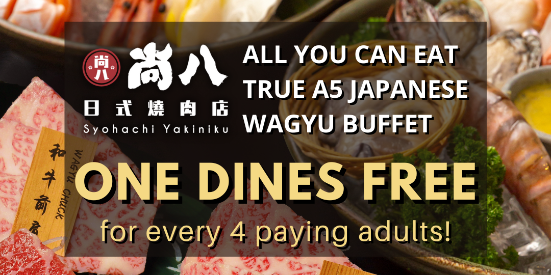 ONE DINES FREE for every 4 paying adults for all-you-can-eat A5 Wagyu Buffet at Syohachi Yakiniku