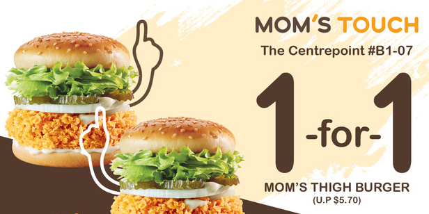 1-For-1 MOM'S TOUCH Juicy Chicken Thigh Burger! (U.P.$5.70) (until 30 April 2021)
