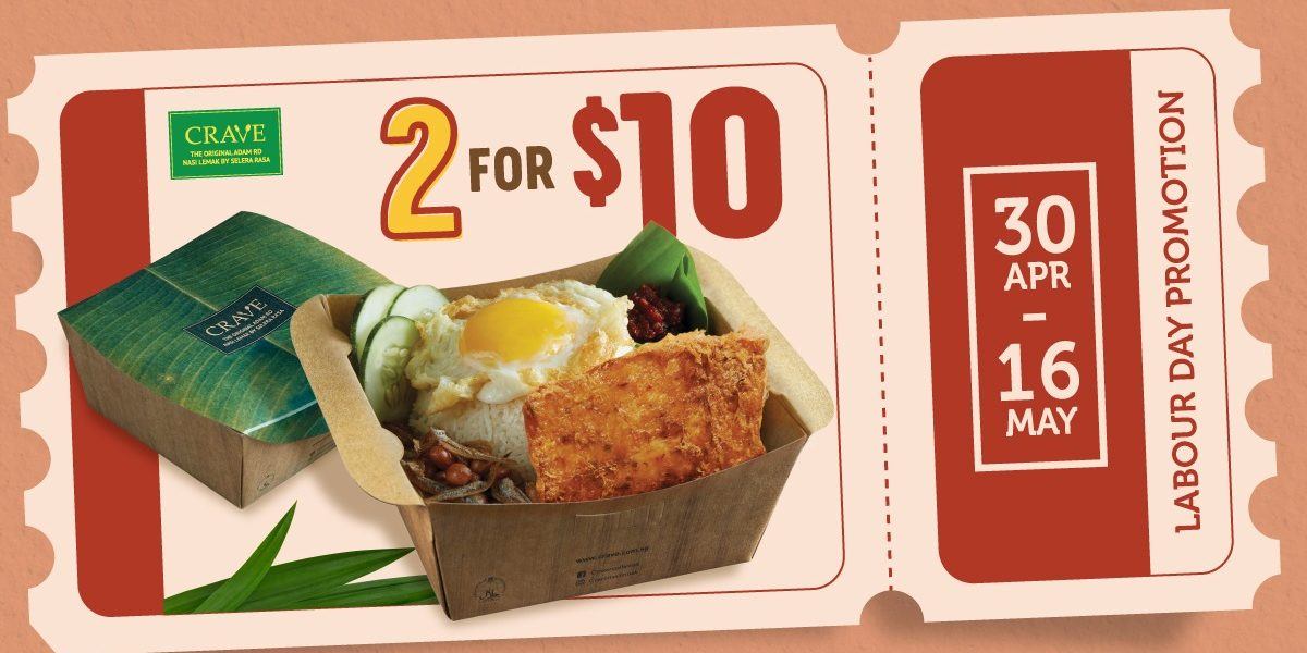 CRAVE Nasi Lemak & Teh Tarik Singapore Labour Day 2 For $10 Promotion ends 16 May 2021