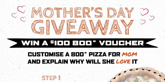 Stand a chance to win a $100 voucher at 800˚ Woodfired Kitchen this Mother's Day!
