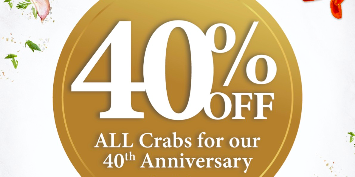 40% OFF ALL Crabs for No Signboard Seafood's 40th Anniversary! (8 May – 20 June 2021)